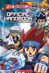 Beyblade Official Handbook: Metal Fusion and Metal Masters