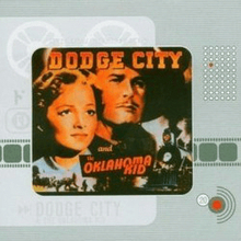 Dodge city / the oklahoma kid -original soundtracks