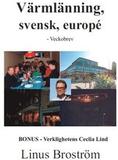 Värmlänning, svensk, europé : veckobrev