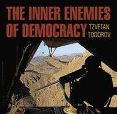 The Inner Enemies of Democracy
