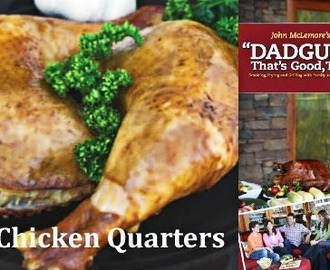 "Brined Chicken Quarters from ""Dadgum, That's Good, Too!"""