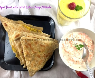 Chicken and Potato Bolani/ Afghan Flat breads along with Carrot Curd and Healthy Mango Milkshake