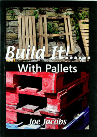 BUILD IT!..... With Pallets (Snickra med lastpallar)