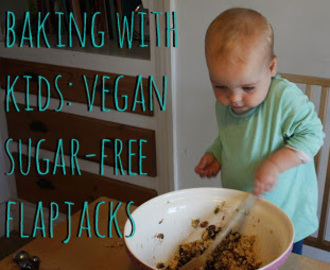 Baking With Kids: Vegan Sugar-Free Flapjacks