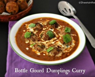 Lauki Kofta Curry - Ghiya Kofta Curry - Bottle Gourd Dumplings Curry