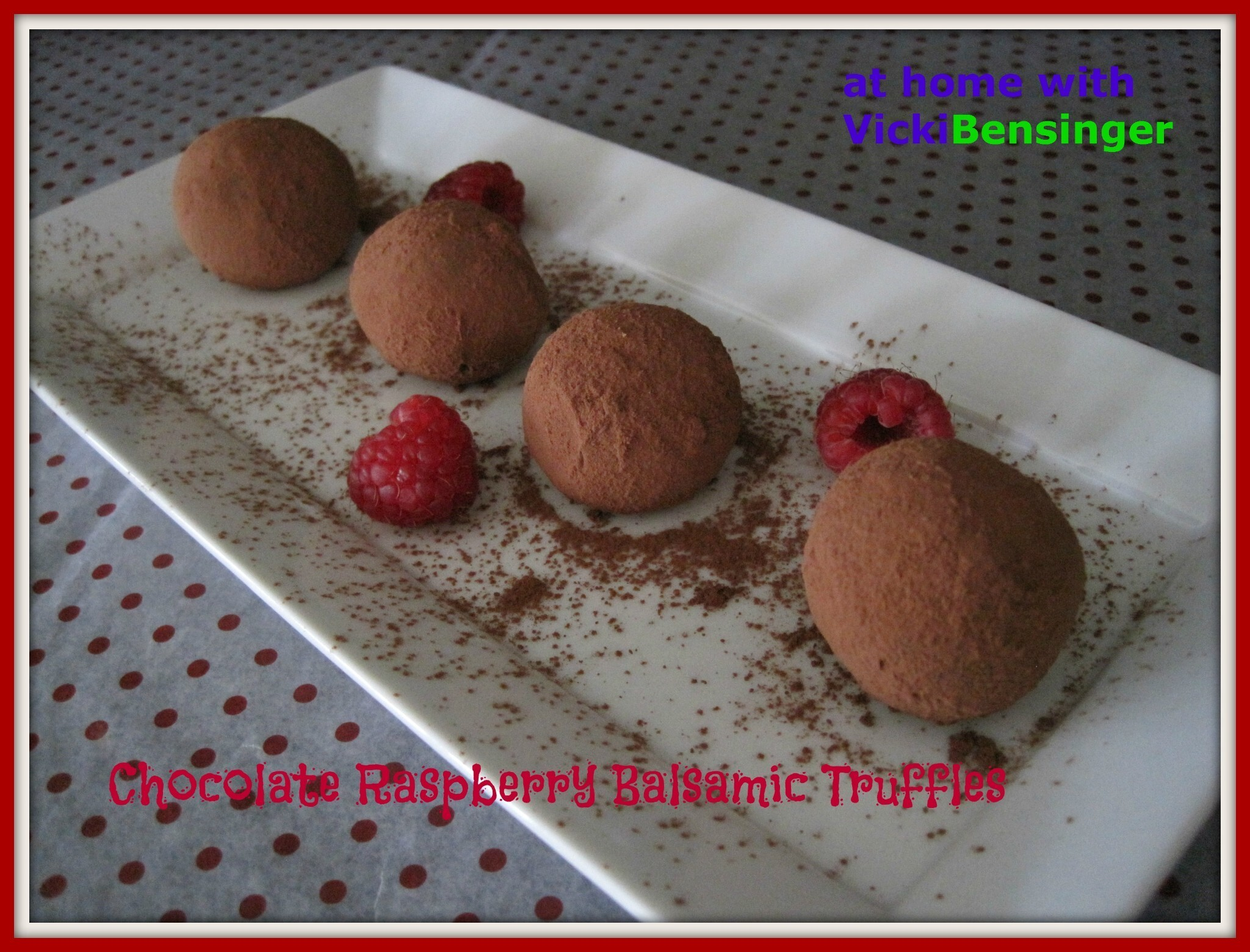 Chocolate Raspberry Balsamic Truffles