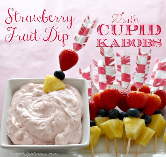Strawberry Fruit Dip with Cupid Kabobs