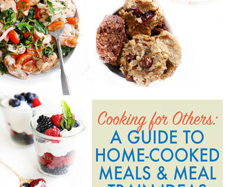 Cooking for Others: A Guide to Home-Cooked Meals & Meal Train Ideas