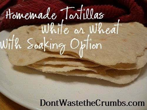 {Yummy} Recipe:  Homemade Flour Tortillas (White or Wheat with Soaking Option)