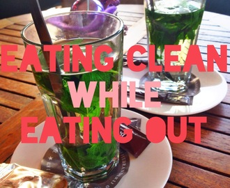 Eating Clean While Eating Out