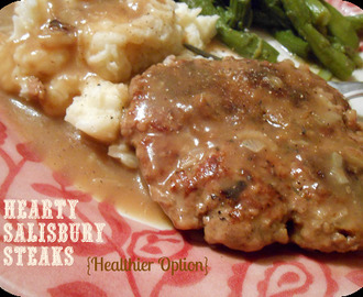 Hearty Salisbury Steaks {Healthier Option}