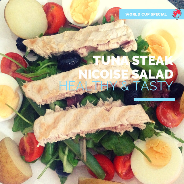 World Cup Special Recipe - France vs Switzerland - Tuna Steak Nicoise Salad