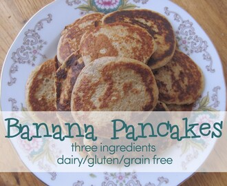 Banana Pancakes: Three ingredients for a simple gluten/grain/dairy free breakfast