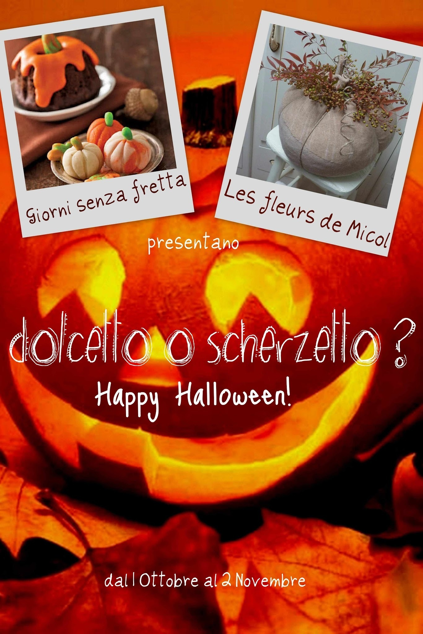 Dolcetto o scherzetto?Happy Halloween