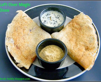 Leftover Magic Dosa - Breakfast Recipe