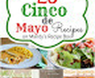 Cinco de Mayo {25 Mexican Recipes}