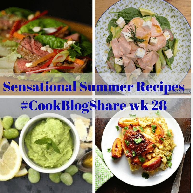 #CookBlogShare 2017 Week 28 plus sensational summer recipes