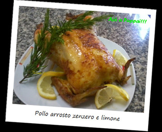 Pollo arrosto zenzero e limone / Roast chicken at ginger and lemon