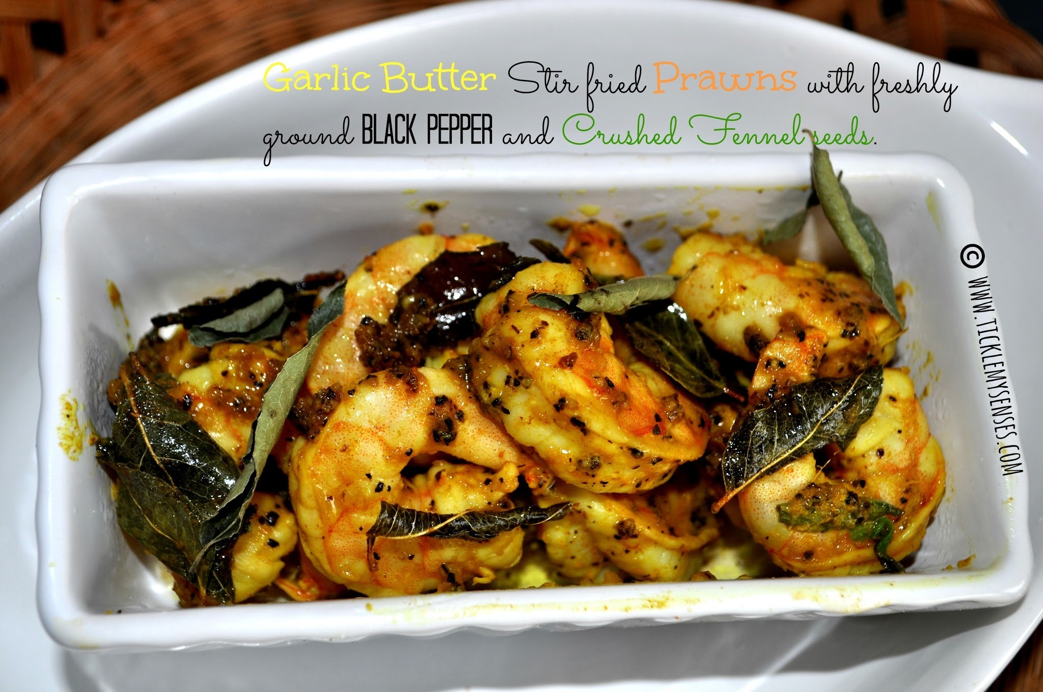 Garlic Butter Stir fried Prawns with Black pepper and Crushed Fennel seeds.