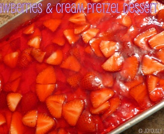 Strawberries and Cream Pretzel Dessert