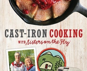 Cast Iron Cooking with Sisters on the Fly by Irene Rawlings
