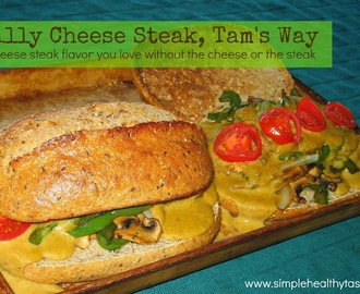 Philly Cheese Steak, Tam's Way!
