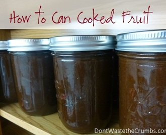 How to Can Cooked Fruit (and other foods):  Basic Food Preservation