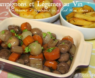 Champignons et Légumes au Vin (Mushrooms & Vegetables in a Red Wine Sauce)