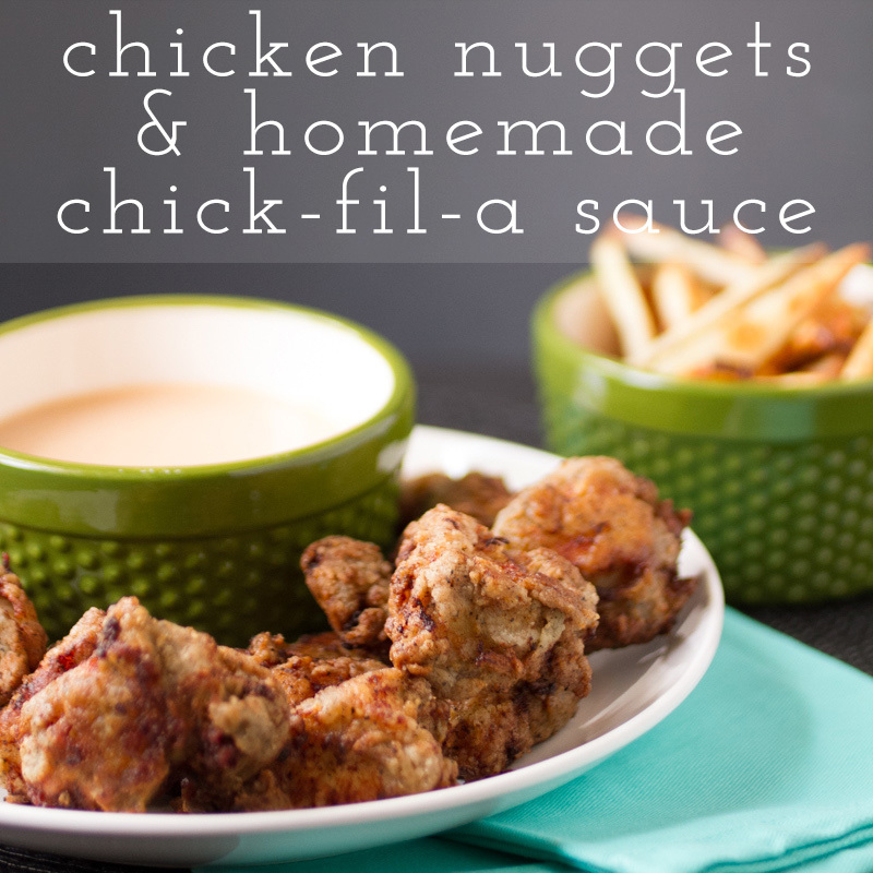 Chicken Nuggets and Homemade Chick-Fil-A Sauce