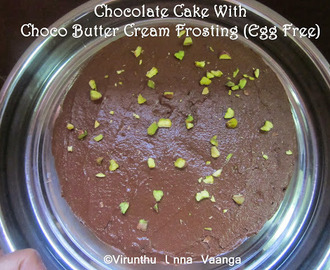 CHOCOLATE CAKE WITH CHOCO BUTTERCREAM FROSTING - EGG FREE