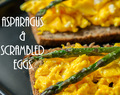 Roast asparaguses & scrambled eggs on toasts