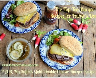 The Top Ten Burger Recipes for Father's Day! PLUS, Suffolk Gold Double Cheese Burger