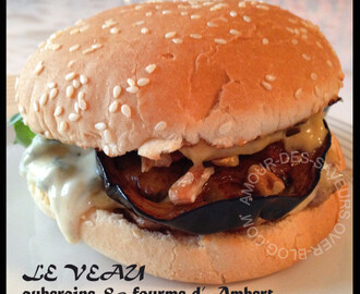 HAMBURGER VEAU, AUBERGINE & FOURME D'AMBERT
