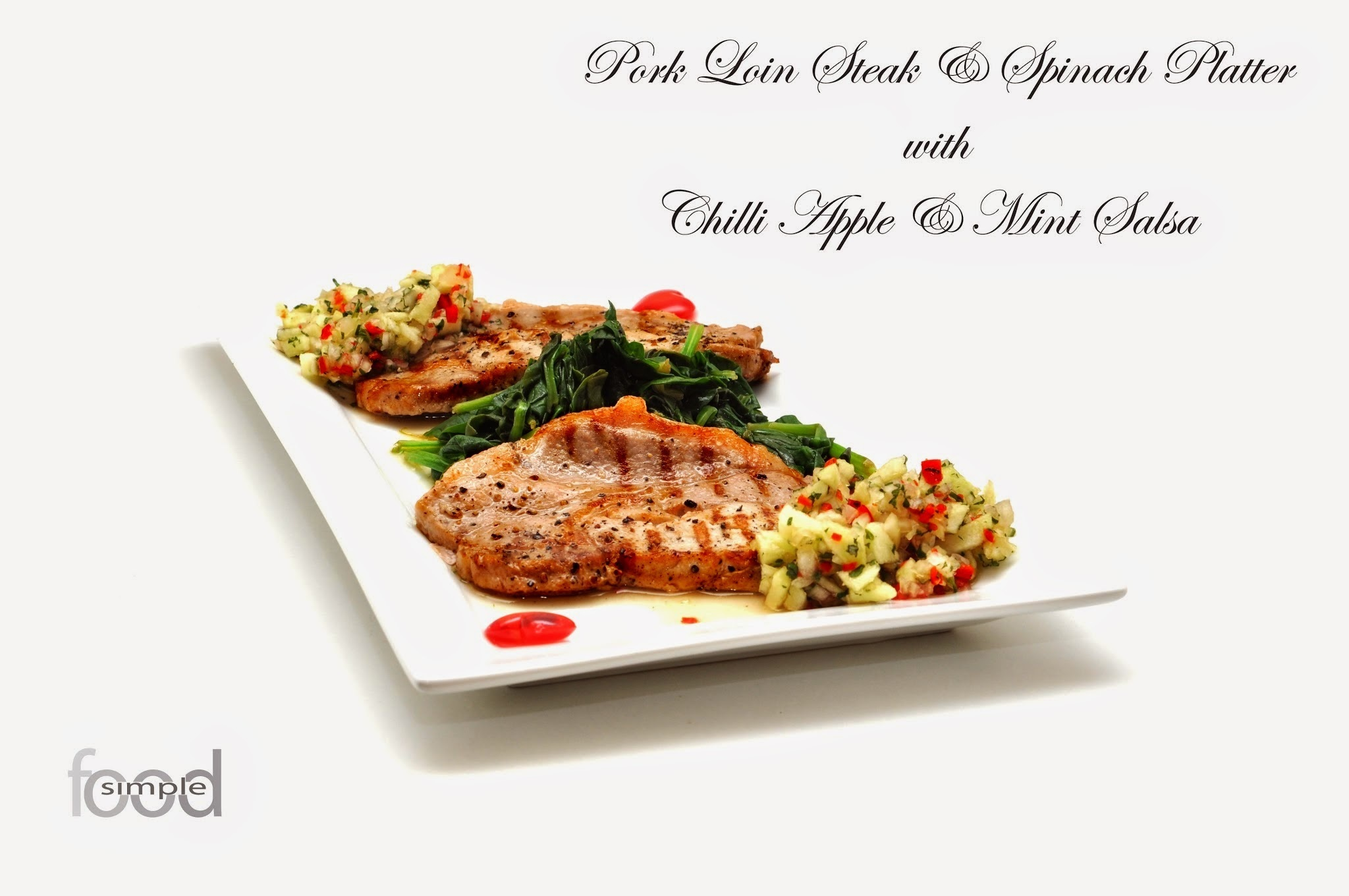 Pork Loin Steak & Spinach Platter with Chilli Apple and Mint Salsa
