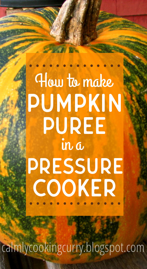 How to make Pumpkin Puree in a Pressure Cooker