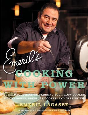 Cookbook Review: Emeril's Cooking with Power: 100 Delicious Recipes Starring Your Slow Cooker, Multi Cooker, Pressure Cooker, and Deep Fryer by Emeril Lagasse