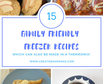 15 Family Friendly Freezer Recipes That I Love