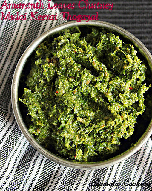 Amaranth Leaves Chutney, Mulai Keerai Thogayal