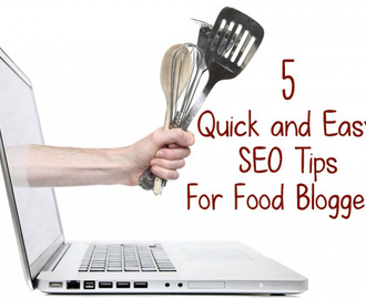 5 Quick & Easy SEO Tips for Food Bloggers