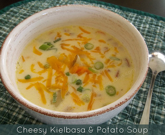 Cheesy Kielbasa & Potato Soup