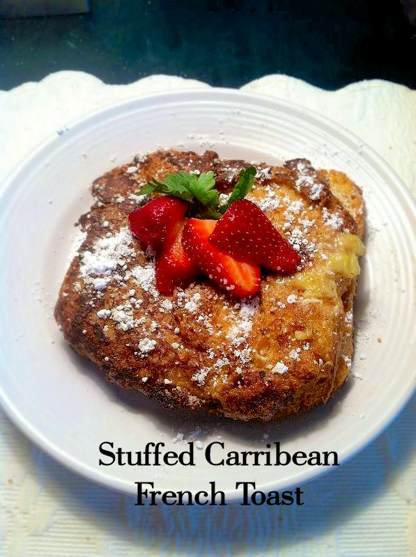 Stuffed Caribbean French Toast