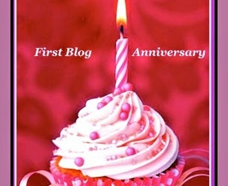 My Blog's Anniversary ~ Blogoversary        First Year & Counting !!
