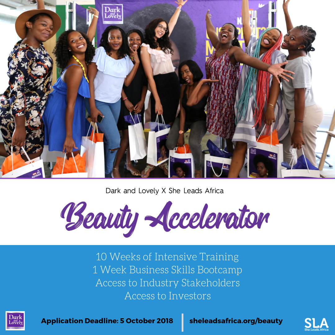 THE DARK AND LOVELY x SHE LEADS AFRICA BEAUTY ACCELERATOR IS LOOKING FOR THE BEST BEAUTY BUSINESSES IN AFRICA !
