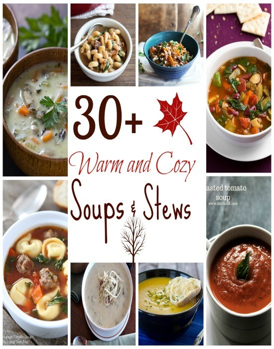 30+ Warm and Cozy Soups & Stews
