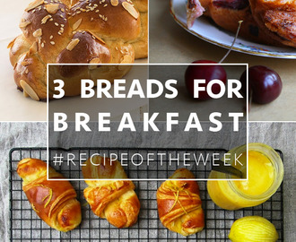 Three sweet, rich breads for breakfast + #recipeoftheweek 13-19 Sept