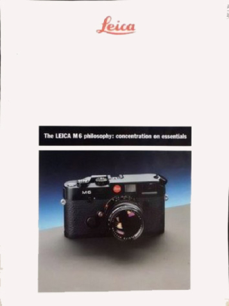 The LEICA M6 philosophy: concentration on essentials