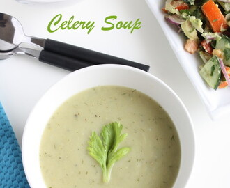 Celery Soup | Celery Soup without Cream | Soup Recipe