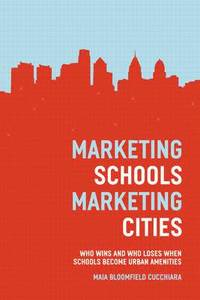 Marketing Schools, Marketing Cities
