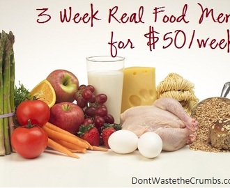 3 Week Real Food Menu on $50/Week