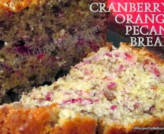 Cranberry Orange Pecan Bread